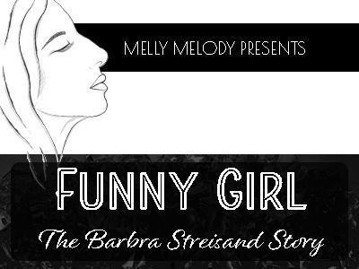 Funny Girl, The Barbra Streisand Story.