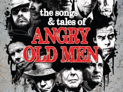 The Songs and Tales of Angry Old Men - Dylan, Cohen, Waits, Cash, Petty, Young and many more